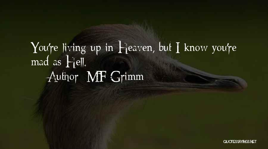 You're In Heaven Quotes By MF Grimm