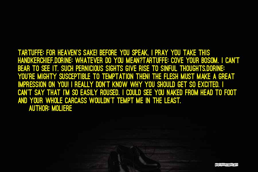 You're In Heaven Quotes By Moliere