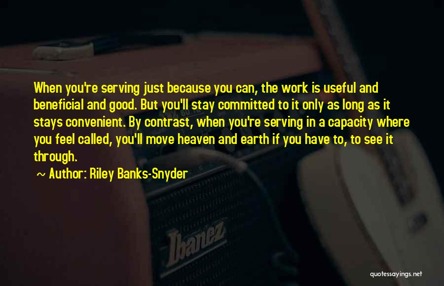You're In Heaven Quotes By Riley Banks-Snyder