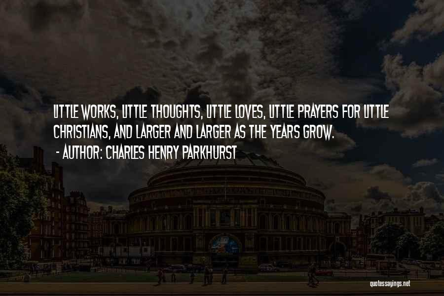 You're In Our Thoughts And Prayers Quotes By Charles Henry Parkhurst
