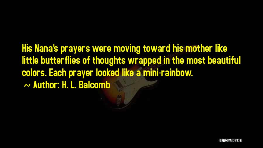 You're In Our Thoughts And Prayers Quotes By H. L. Balcomb