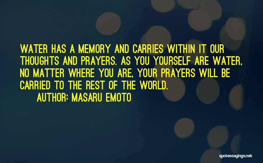 You're In Our Thoughts And Prayers Quotes By Masaru Emoto