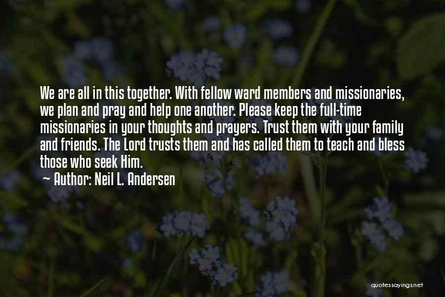 You're In Our Thoughts And Prayers Quotes By Neil L. Andersen