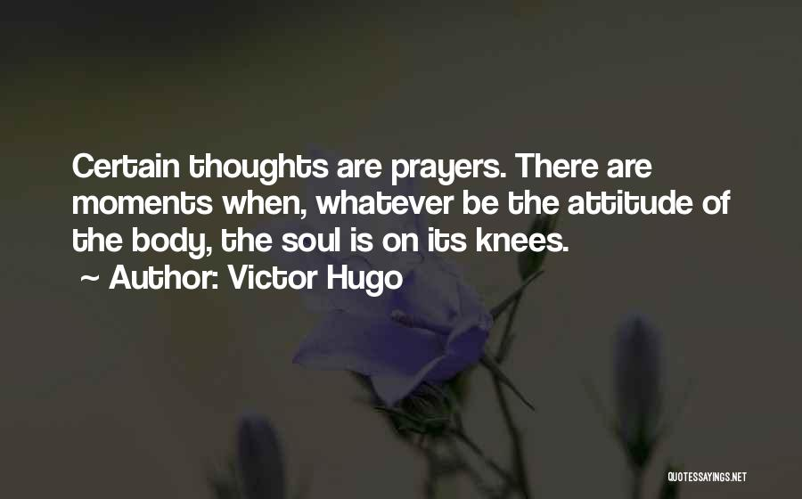 You're In Our Thoughts And Prayers Quotes By Victor Hugo