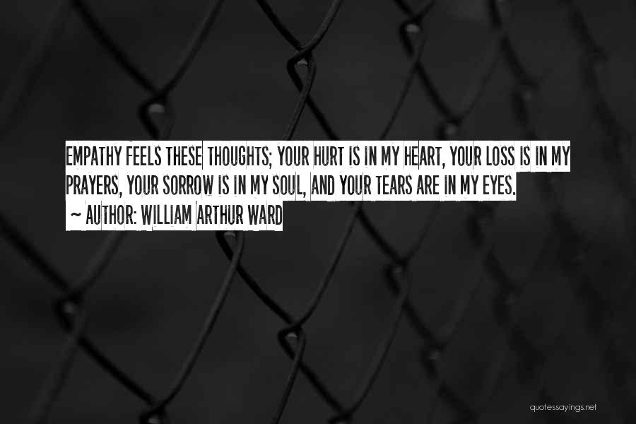 You're In Our Thoughts And Prayers Quotes By William Arthur Ward