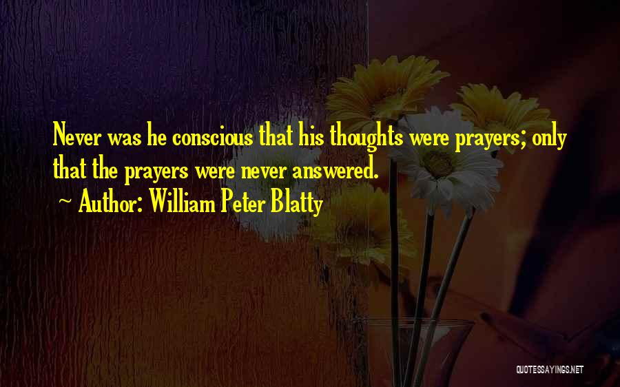 You're In Our Thoughts And Prayers Quotes By William Peter Blatty