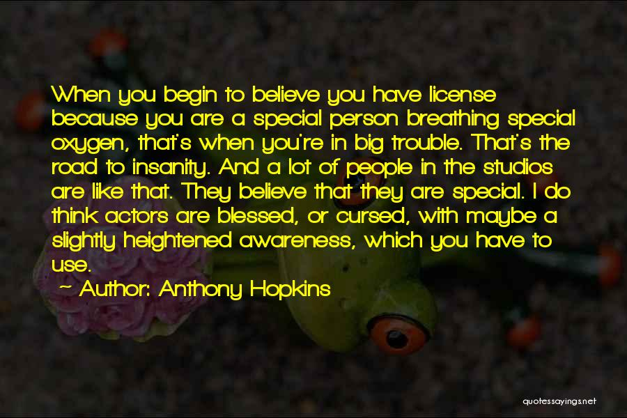 You're In Trouble Quotes By Anthony Hopkins