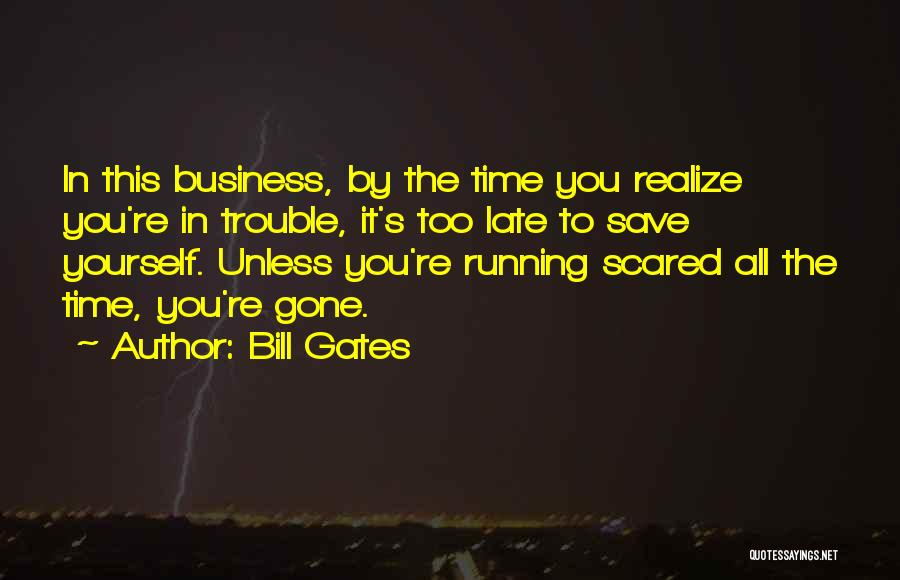 You're In Trouble Quotes By Bill Gates