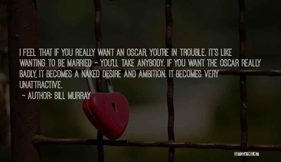 You're In Trouble Quotes By Bill Murray