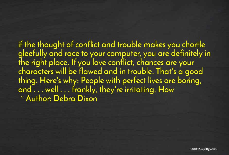 You're In Trouble Quotes By Debra Dixon