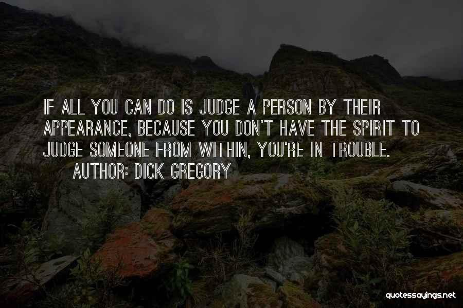 You're In Trouble Quotes By Dick Gregory
