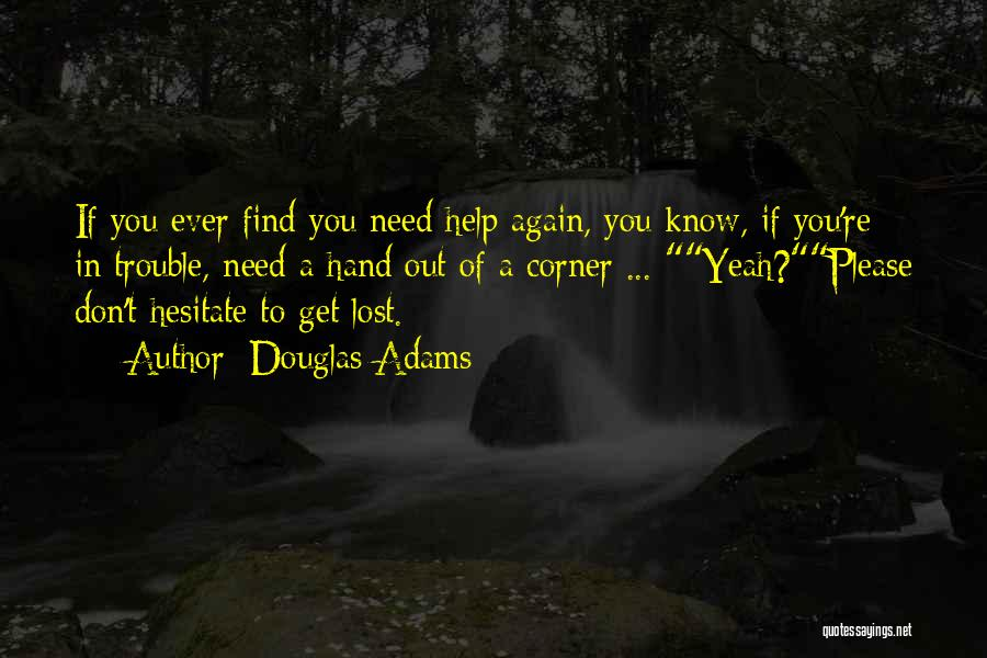 You're In Trouble Quotes By Douglas Adams