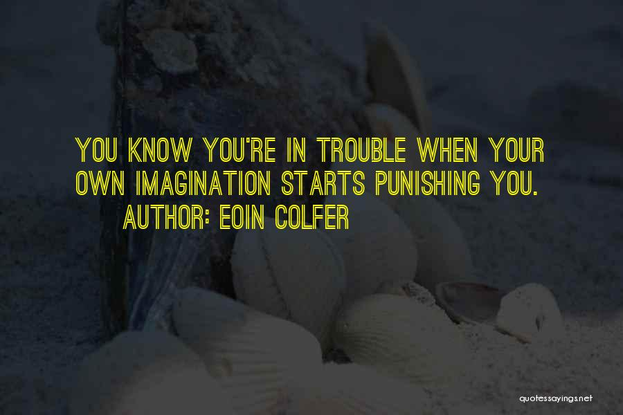 You're In Trouble Quotes By Eoin Colfer