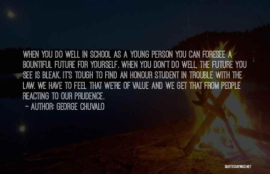 You're In Trouble Quotes By George Chuvalo