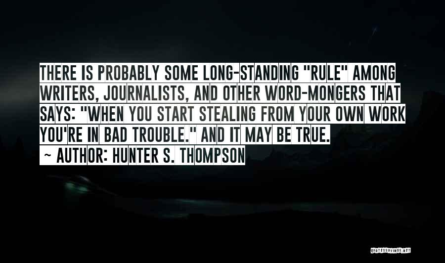 You're In Trouble Quotes By Hunter S. Thompson