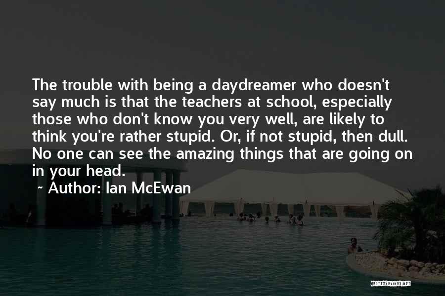 You're In Trouble Quotes By Ian McEwan