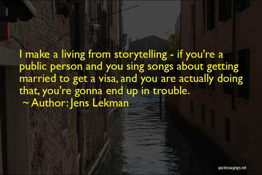 You're In Trouble Quotes By Jens Lekman