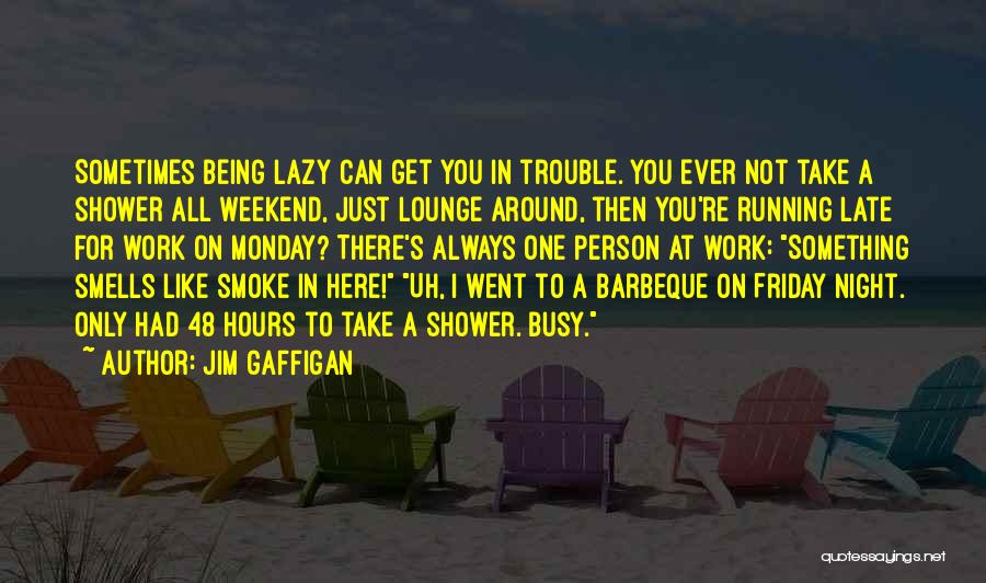 You're In Trouble Quotes By Jim Gaffigan