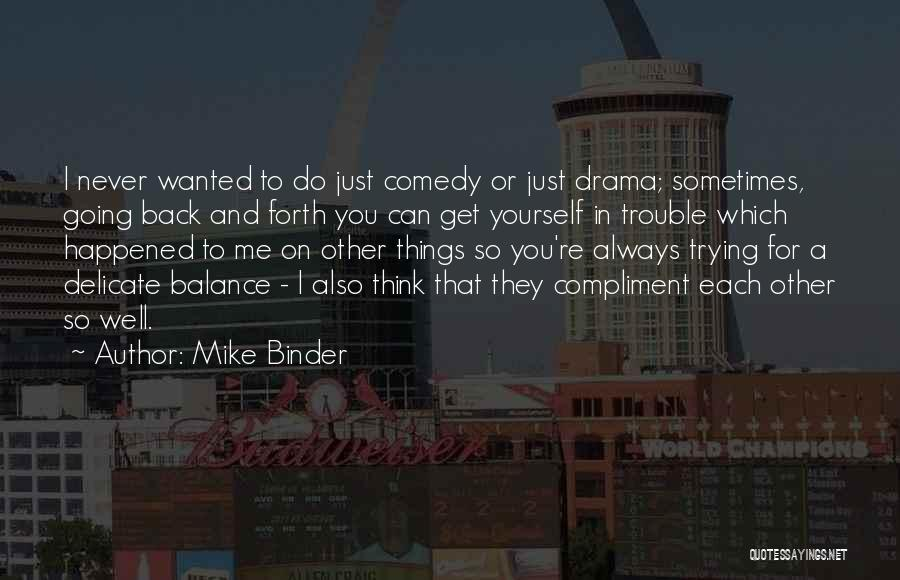 You're In Trouble Quotes By Mike Binder