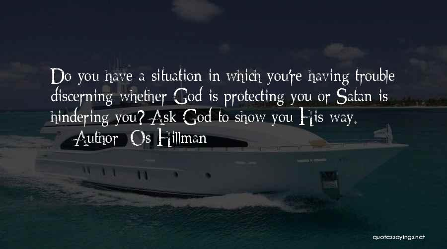 You're In Trouble Quotes By Os Hillman
