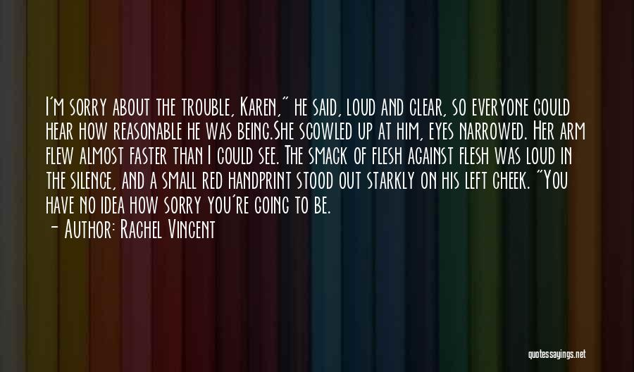 You're In Trouble Quotes By Rachel Vincent