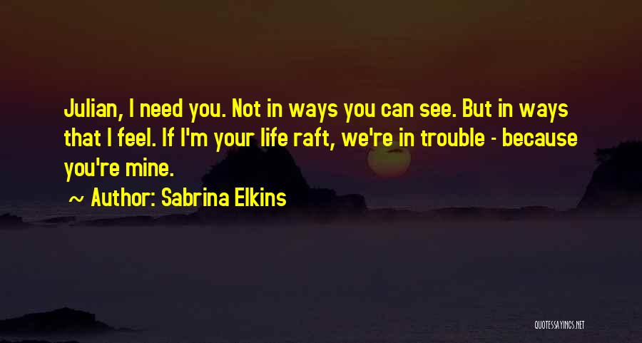 You're In Trouble Quotes By Sabrina Elkins