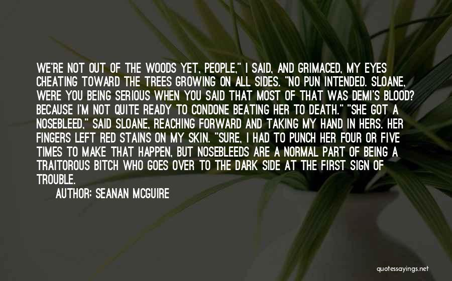 You're In Trouble Quotes By Seanan McGuire