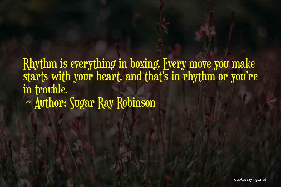You're In Trouble Quotes By Sugar Ray Robinson
