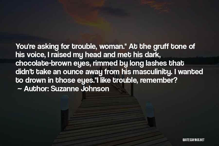 You're In Trouble Quotes By Suzanne Johnson
