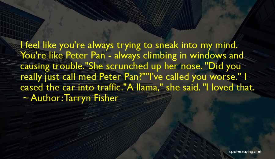 You're In Trouble Quotes By Tarryn Fisher