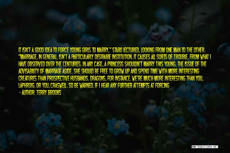 You're In Trouble Quotes By Terry Brooks