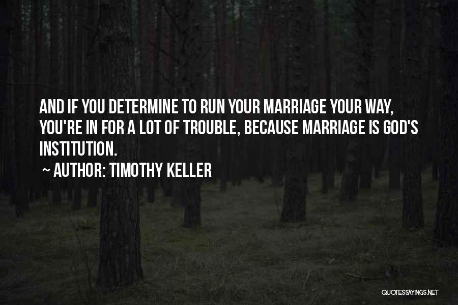 You're In Trouble Quotes By Timothy Keller