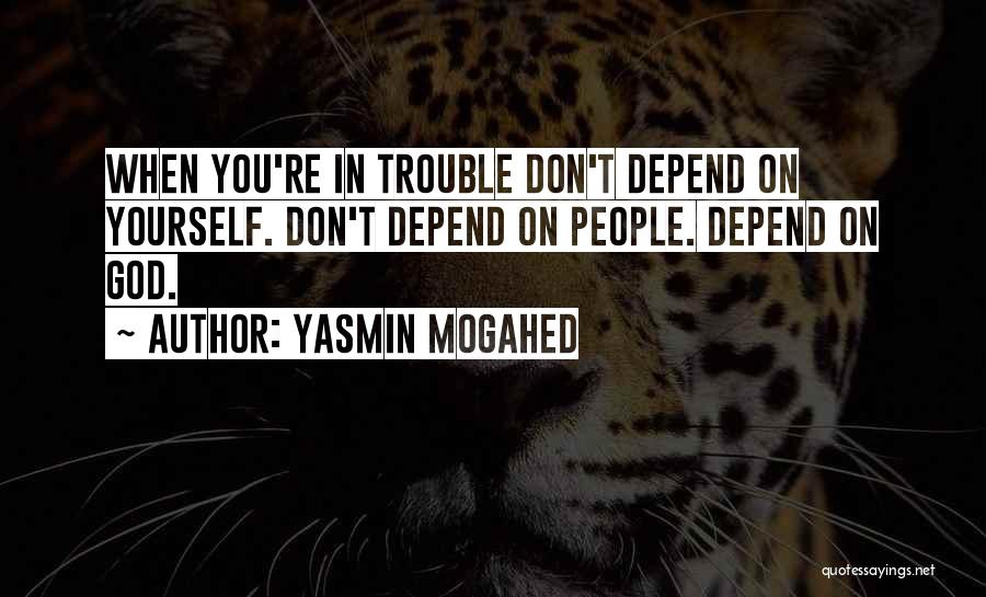 You're In Trouble Quotes By Yasmin Mogahed