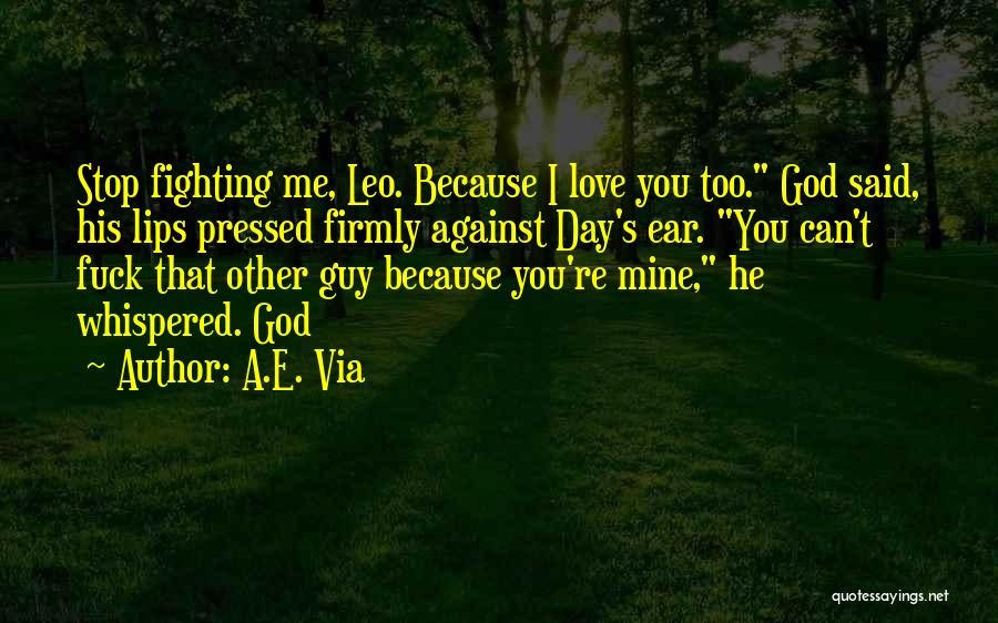 You're Mine Love Quotes By A.E. Via