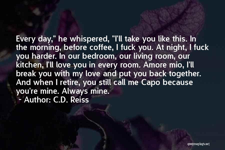 You're Mine Love Quotes By C.D. Reiss