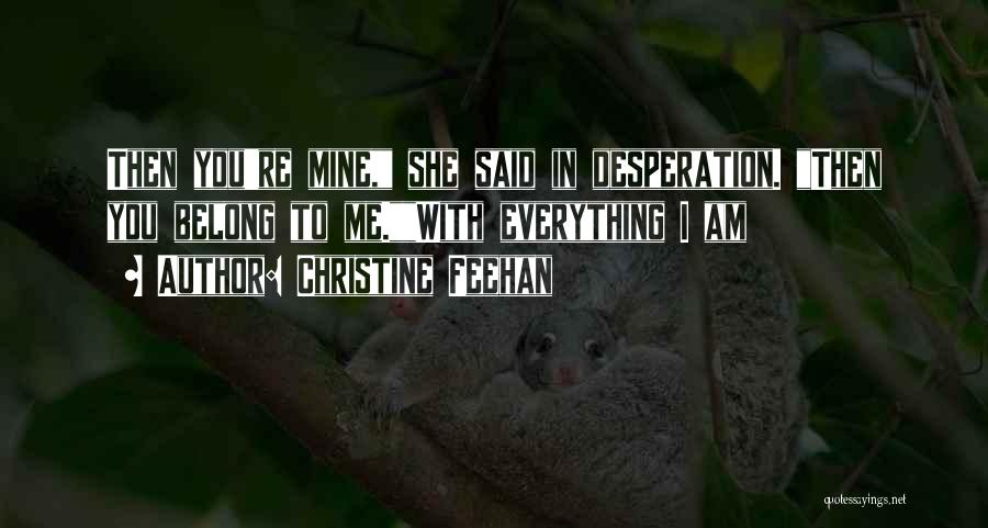 You're Mine Love Quotes By Christine Feehan