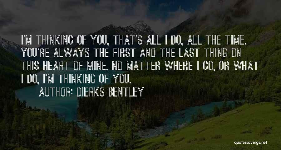 You're Mine Love Quotes By Dierks Bentley
