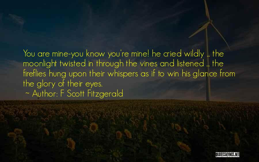 You're Mine Love Quotes By F Scott Fitzgerald