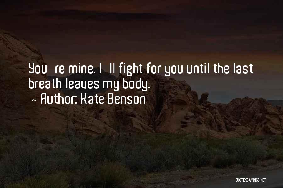 You're Mine Love Quotes By Kate Benson