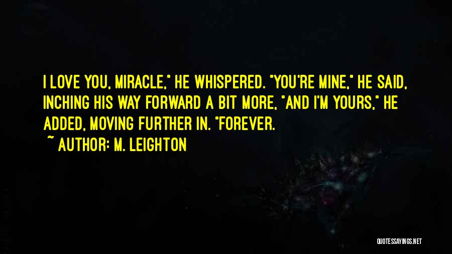 You're Mine Love Quotes By M. Leighton