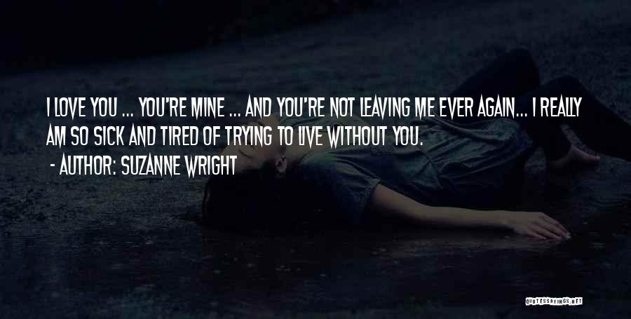 You're Mine Love Quotes By Suzanne Wright