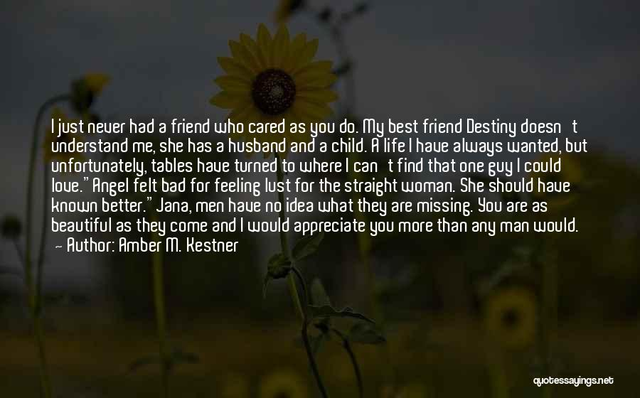 You're My Best Guy Friend Quotes By Amber M. Kestner