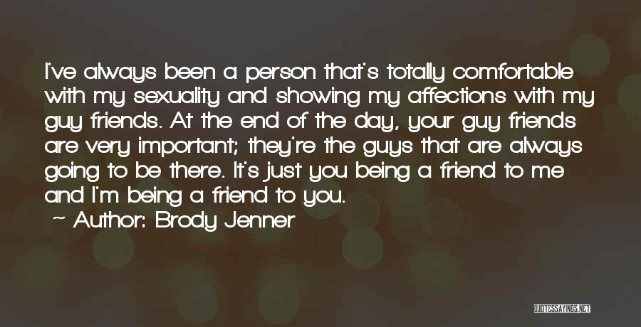 You're My Best Guy Friend Quotes By Brody Jenner