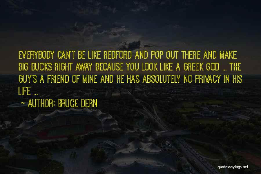 You're My Best Guy Friend Quotes By Bruce Dern