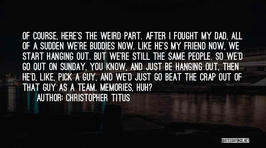 You're My Best Guy Friend Quotes By Christopher Titus