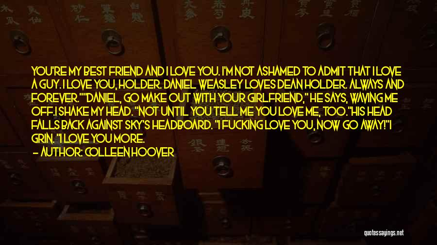 You're My Best Guy Friend Quotes By Colleen Hoover