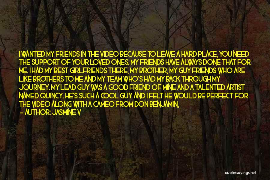 You're My Best Guy Friend Quotes By Jasmine V