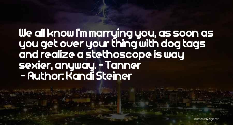 You're My Best Guy Friend Quotes By Kandi Steiner