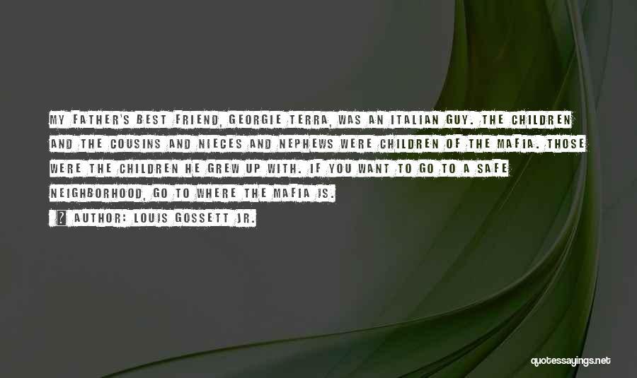 You're My Best Guy Friend Quotes By Louis Gossett Jr.
