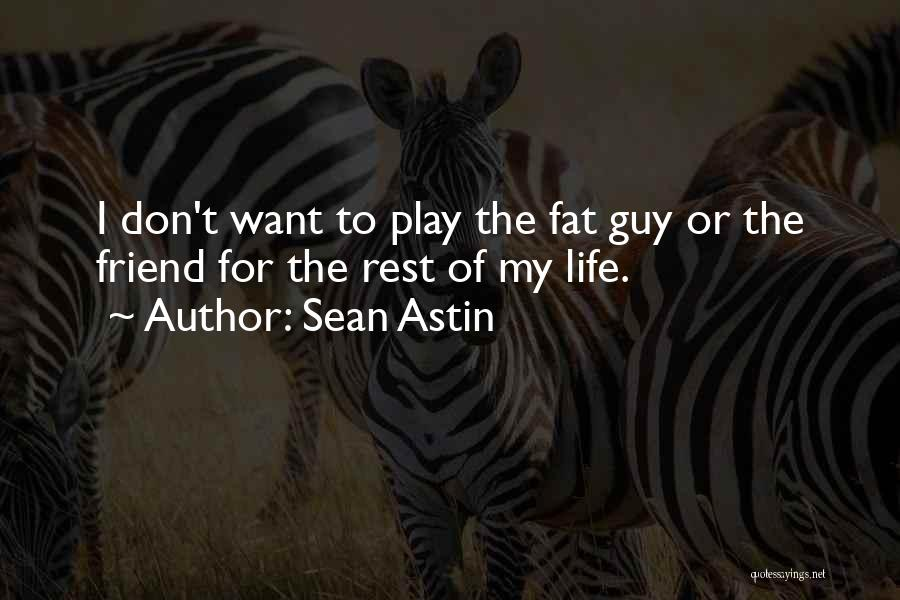 You're My Best Guy Friend Quotes By Sean Astin